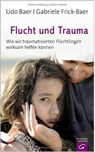 Udo Baer, Gabriele Frick–Baer – Flucht und Trauma